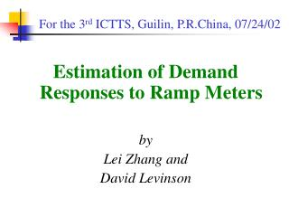 Estimation of Demand Responses to Ramp Meters by Lei Zhang and  David Levinson