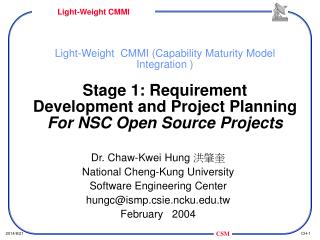 Dr. Chaw-Kwei Hung  洪肇奎 National Cheng-Kung University Software Engineering Center