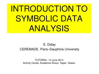 INTRODUCTION TO SYMBOLIC DATA ANALYSIS