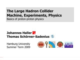 The Large Hadron Collider Machine, Experiments, Physics Basics of proton-proton physics