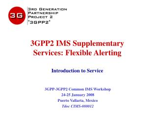 3GPP2 IMS Supplementary Services: Flexible Alerting