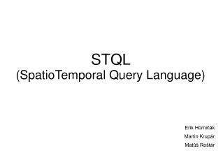 STQL  ( SpatioTemporal Query Language )