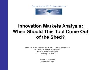 Innovation Markets Analysis: When Should This Tool Come Out of the Shed?
