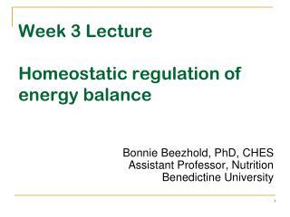 Week 3 Lecture Homeostatic regulation of energy balance