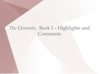 The Elements,   Book I – Highlights and Comments