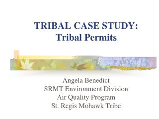 TRIBAL CASE STUDY: Tribal Permits