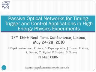 17 th  IEEE Real Time Conference,  Lisboa ,      May 24-28, 2010