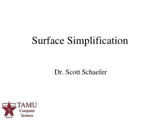 Surface Simplification