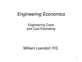 Engineering Economics   Engineering Costs  and Cost Estimating