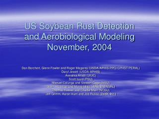 US Soybean Rust Detection and Aerobiological Modeling November, 2004
