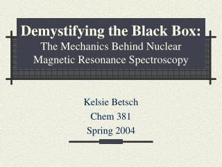 Demystifying the Black Box: The Mechanics Behind Nuclear Magnetic Resonance Spectroscopy