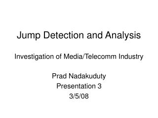 Jump Detection and Analysis Investigation of Media/Telecomm Industry