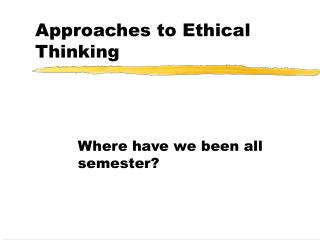 Approaches to Ethical Thinking