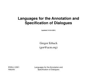 Languages for the Annotation and Specification of Dialogues (updated 31-Oct-2001)