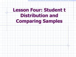 Lesson Four: Student t Distribution and Comparing Samples