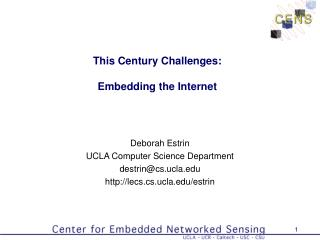 This Century Challenges: Embedding the Internet