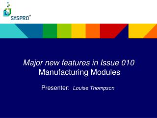Major new features in Issue 010  Manufacturing Modules