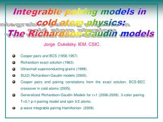 Integrable pairing models in  cold atom physics: The Richardson-Gaudin models