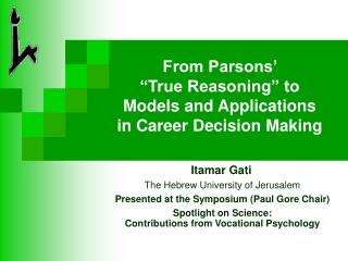 "From Parsons'  ""True Reasoning"" to Models and Applications  in Career Decision Making"