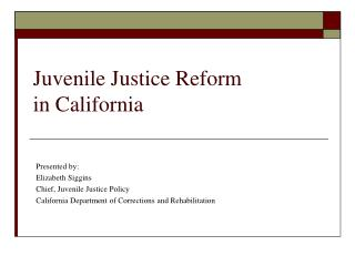 Juvenile Justice Reform  in California