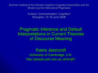 Summer Institute of the Chinese Cognitive Linguistics Association and the Mouton journal Intercultural Pragmatics   Cult