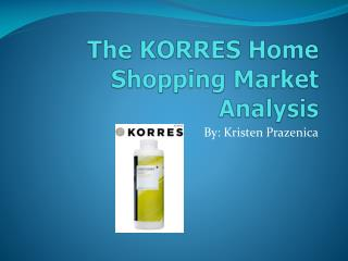 The KORRES Home Shopping Market Analysis