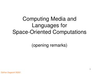 Computing Media and Languages for  Space-Oriented Computations