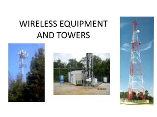 WIRELESS EQUIPMENT  AND TOWERS