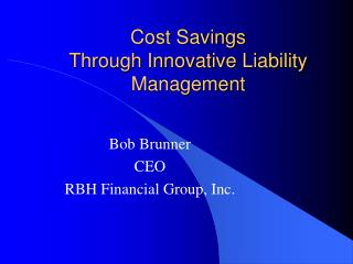 Cost Savings  Through Innovative Liability Management