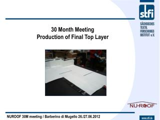 30  Month  Meeting  Production of  Final Top Layer