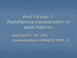 Work Package 3:  Phytochemical characterisation of active materials