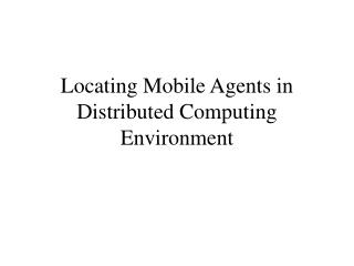 Locating Mobile Agents in Distributed Computing Environment
