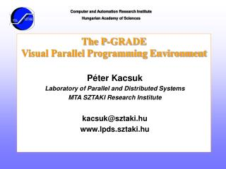 The P-GRADE  Visual Parallel Programming Environment