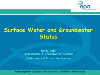 Acknowledgement: Colleagues in EPA and on WFD Groundwater Working Group