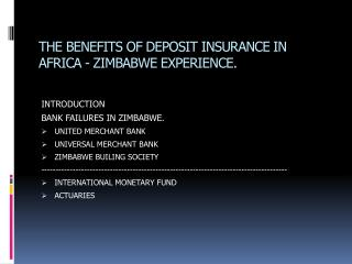 THE BENEFITS OF DEPOSIT INSURANCE IN AFRICA - ZIMBABWE EXPERIENCE.