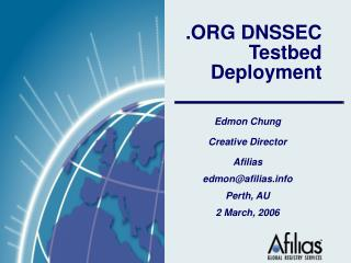 .ORG DNSSEC Testbed Deployment