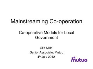 Mainstreaming Co-operation Co-operative Models for Local Government
