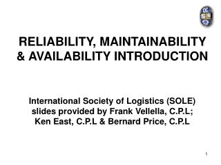 RELIABILITY, MAINTAINABILITY & AVAILABILITY INTRODUCTION