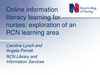 Online information literacy learning for nurses: exploration of an RCN learning area