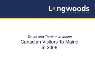 Travel and Tourism in Maine Canadian Visitors To Maine In 2006