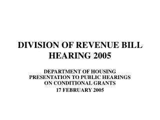 DIVISION OF REVENUE BILL HEARING 2005