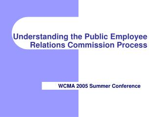 Understanding the Public Employee Relations Commission Process
