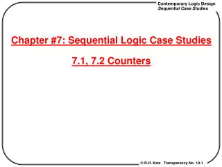 Chapter #7: Sequential Logic Case Studies 7.1, 7.2 Counters