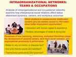 Analysts of intraorganizational and occupational networks examine how interpersonal social relations affect status attai
