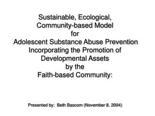 Sustainable, Ecological,  Community-based Model  for  Adolescent Substance Abuse Prevention  Incorporating the Promotion