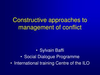 Constructive approaches to management of conflict