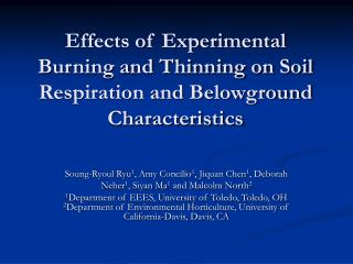 Effects of Experimental Burning and Thinning on Soil Respiration and Belowground Characteristics