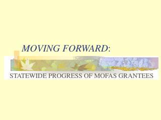 MOVING FORWARD :