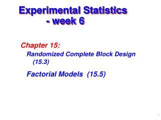 Experimental Statistics - week 6