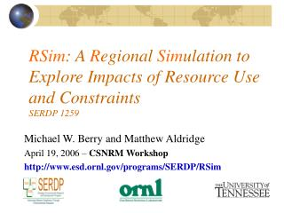 RSim : A  R egional  Sim ulation to Explore Impacts of Resource Use and Constraints SERDP 1259